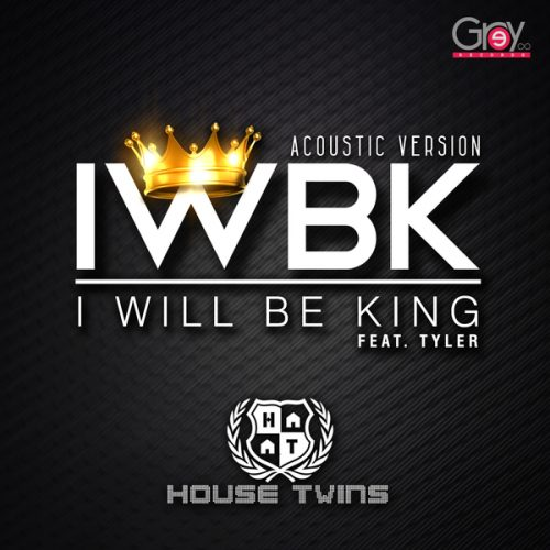 Housetwins – I Will Be King