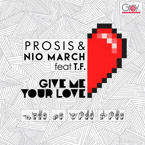 Prosis & Nio March Feat T.F - Give Me Your Love (Official)