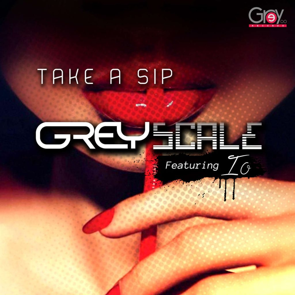 GreyScale feat. Ió - Take A Sip (You 're out of your mind)