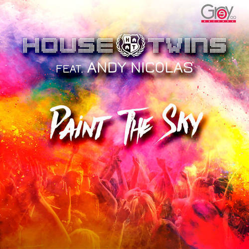 HouseTwins feat. Andy Nicolas - Paint The Sky (Official)