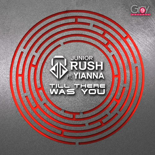 Junior Rush feat. Yianna – Till There Was You